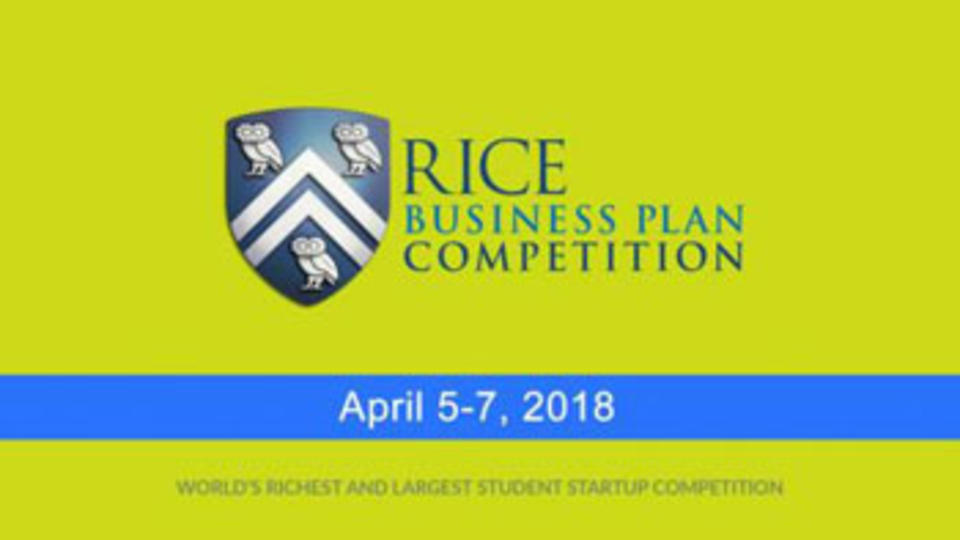 Graphic with Rice Business Plan Competition and April 5-7, 2018